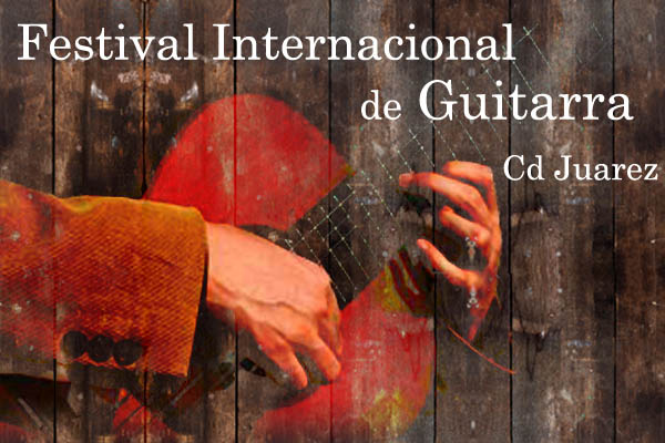 Festival International de Guitarra de Cd Juarez